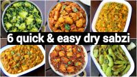 6 quick & easy dry sabzi recipes   6 सूखी सब्जियाँ   monday 2 saturday quick dry curries