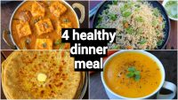 4 healthy & quick dinner recipes   easy dinner party recipe ideas   indian dinner meal ideas