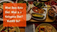 What Does Keto Diet: What is a Ketogenic Diet? – WebMD Do?