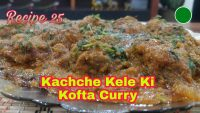 Vegetarian's Delight – Unique dish Kachche Kele Ki Kofta Curry : Recipe 25 : #recipe #vegrecipe