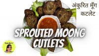 High Protein Sprouted Moong Cutlets – Vegetarian and Vegan Recipes from Sarala's Kitchen